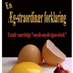 EN ÆG-STRAORDINÆR FORKLARING